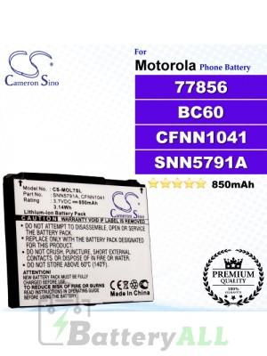 CS-MOL7SL For Motorola Phone Battery Model 77856 / BC60 / CFNN1041 / SNN5768 / SNN5768A / SNN5779A / SNN5781A / SNN5791A